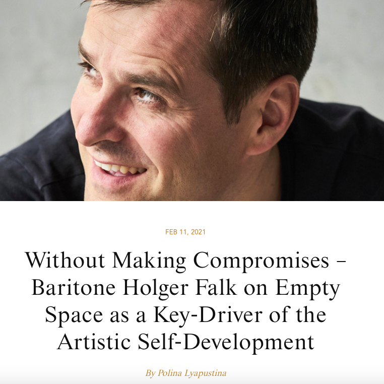 Without Making Compromises – Baritone Holger Falk on Empty Space as a Key-Driver of the Artistic Self-Development